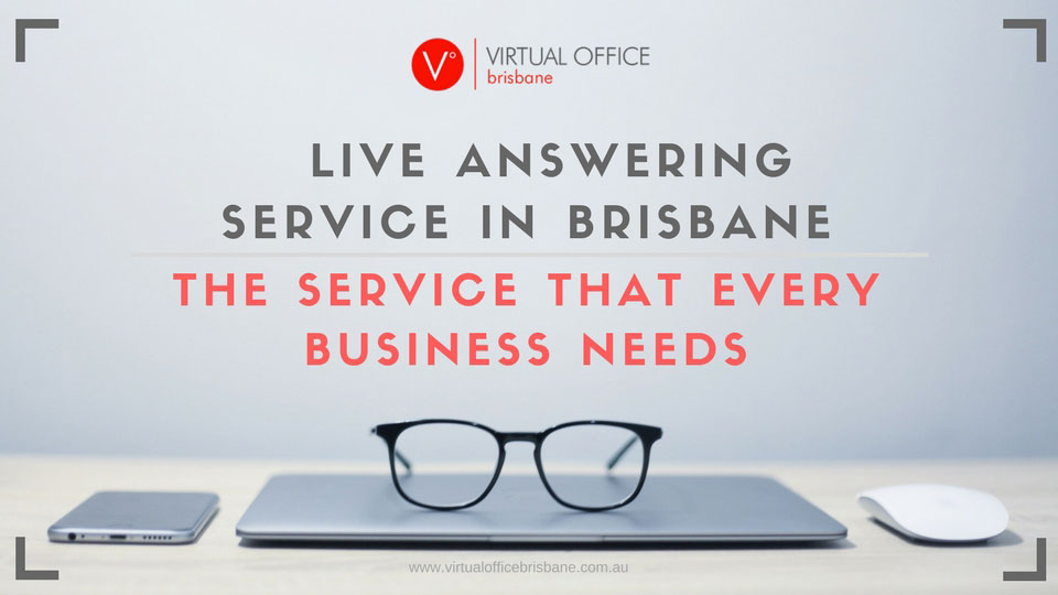 Live Answering Service in Brisbane: The Service that Every Business Needs