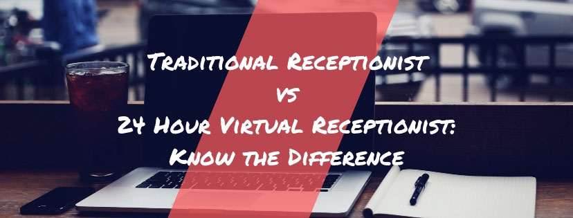 Traditional Receptionist vs 24-Hour Virtual Receptionist: Know the Difference