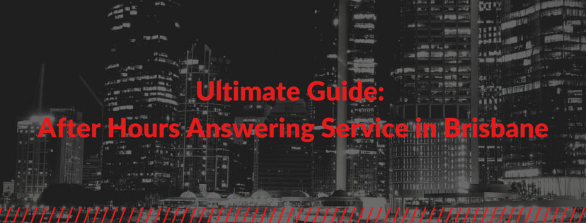 Ultimate Guide: After Hours Answering Service in Brisbane