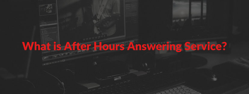 What is an After Hours Answering Service?