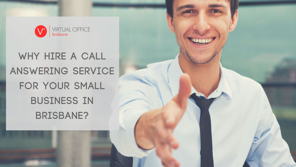 Why Hire a Call Answering Service for Your Small Business in Brisbane?